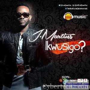 J Martins - Ikwusigo